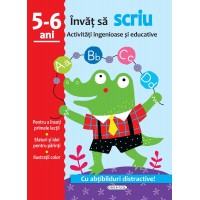 Activitati ingenioase si educative: Invat sa scriu 5 - 6 ani